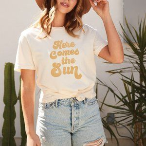 NEW - HERE COMES THE SUN TEE